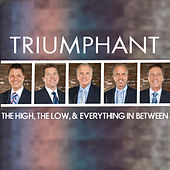 Play & Download The High, the Low, & Everything in Between by Triumphant Quartet | Napster
