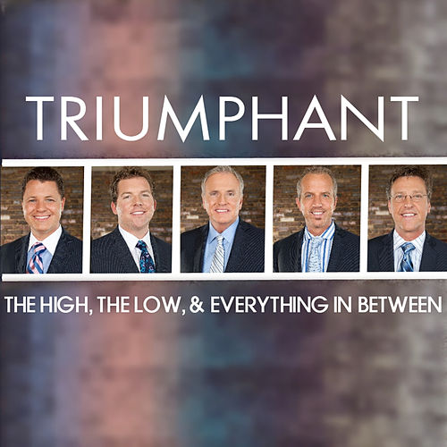 The High, the Low, & Everything in Between by Triumphant Quartet