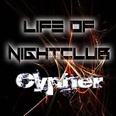 Life Of Night Club by CYPHER