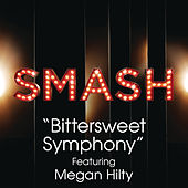 Play & Download Bittersweet Symphony (SMASH Cast Version feat. Megan Hilty) by SMASH Cast | Napster