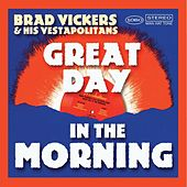 Play & Download Great Day in the Morning by Brad Vickers | Napster