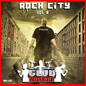 Rock City Vol. 8 Club Workout by Various Artists
