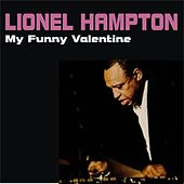 Play & Download My Funny Valentine by Lionel Hampton | Napster