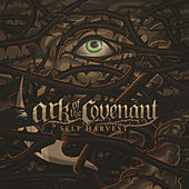 Self Harvest by Ark Of The Covenant