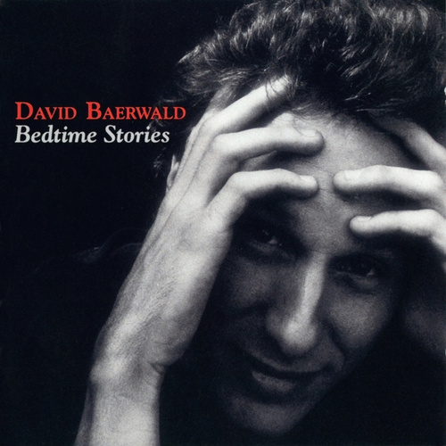 Play & Download Bedtime Stories by David Baerwald | Napster