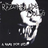 Play & Download A Name for Evil by The Razorblade Dolls | Napster