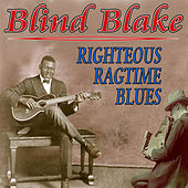 Play & Download Righteous Ragtime Blues by Blind Blake | Napster