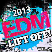 2013 EDM Lift Off!, Vol. 2 by Various Artists