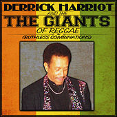 Play & Download Derrick Harriott & The Giants of Reggae (Ruthless Combinations) by Derrick Harriott | Napster
