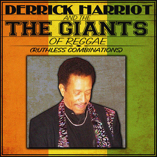 Derrick Harriott & The Giants of Reggae (Ruthless Combinations) by Derrick Harriott