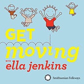 Get Moving With Ella Jenkins by Various Artists