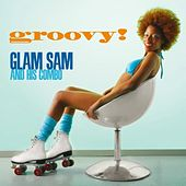 Play & Download Groovy ! by Glam Sam | Napster