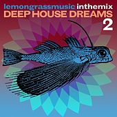 Play & Download Lemongrassmusic In The Mix: Deep House Dreams 2 by Various Artists | Napster