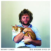 Big Brown Eyes Ep by Benny Sings