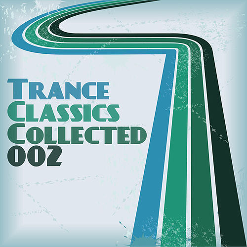 Play & Download Trance Classics Collected 02 by Various Artists | Napster