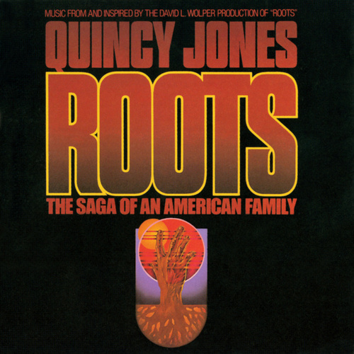 Play & Download Roots: The Saga Of An American Family by Quincy Jones | Napster
