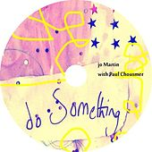 Play & Download Do Something (Studio Album) by Jo Martin | Napster