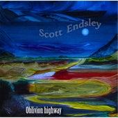 Play & Download Oblivion Highway by Scott Endsley | Napster