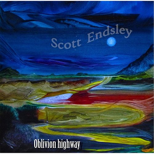 Play & Download Oblivion Highway by Scott Endsley | Napster