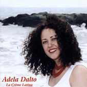 Play & Download La Crème Latina by Adela Dalto | Napster