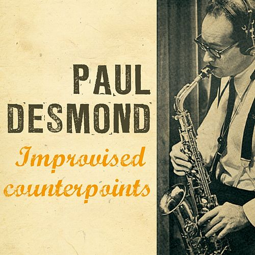 Improvised Counterpoints by Paul Desmond
