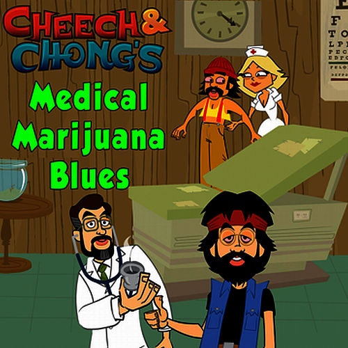 Medical Marijuana Blues von Cheech and Chong
