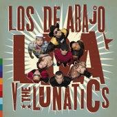 Play & Download LDA V The Lunatics by Los De Abajo | Napster