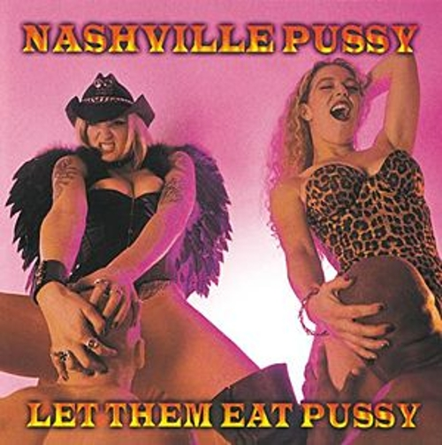 Nashville Pussy Let Them Eat Pussy 21