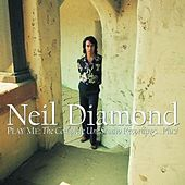 Play & Download Play Me: The Complete Uni Studio Recordings...Plus by Neil Diamond | Napster