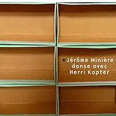 Play & Download Jérôme Minière danse avec Herri Kopter by Jérôme Minière | Napster