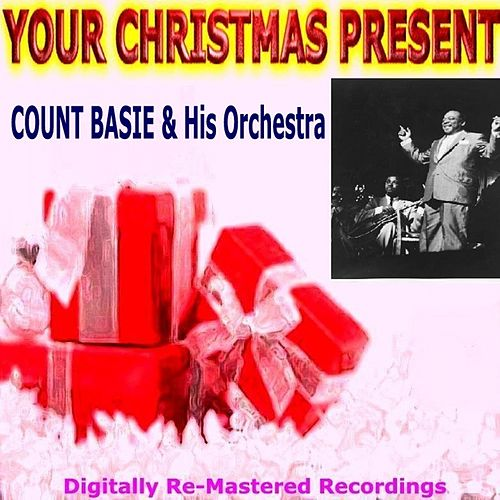 Play & Download Your Christmas Present - Count Basie & His Orchestra by Count Basie | Napster