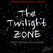 Play & Download The Twilight Zone (A Sound Adventure in Space) by Marty Manning | Napster