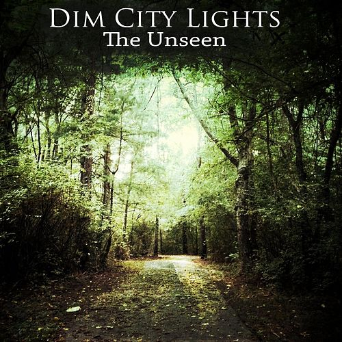 Play & Download The Unseen by Dim City Lights | Napster