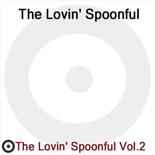 Play & Download The Lovin' Spoonful Volume 2 by The Lovin' Spoonful | Napster