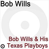 Play & Download Bob Wills and His Texas Playboys 1932-1947 by Bob Wills | Napster