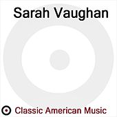 Play & Download Classic American Music by Sarah Vaughan | Napster
