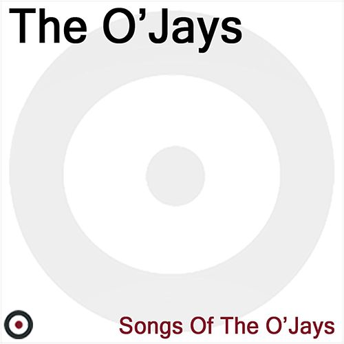 Play & Download Songs of the O'Jays by The O'Jays | Napster