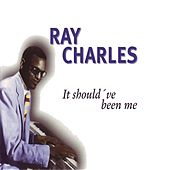 Play & Download It Should've Been Me by Ray Charles | Napster