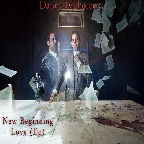 New Beginning Love - EP by Danny Dichotomy