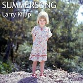 Play & Download Summersong by Larry Killip | Napster