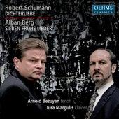 Schumann: Dichterliebe - Berg: Sieben frühe Lieder by Arnold Bezuyen