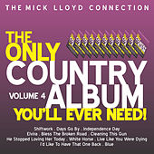 Play & Download The Only Country Album You Will Ever Need!, Volume 4 by Various Artists | Napster