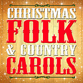 Play & Download Christmas Folk & Country Carols by Various Artists | Napster