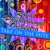 Play & Download Royal Philharmonic Orchestra Take On the Hits by Royal Philharmonic Orchestra | Napster
