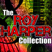Play & Download The Roy Harper Collection by Roy Harper | Napster