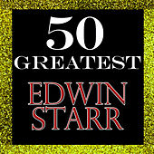 Play & Download 50 Greatest: Edwin Starr by Edwin Starr | Napster