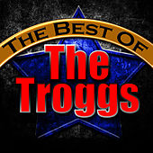 Play & Download The Best of the Troggs by The Troggs | Napster