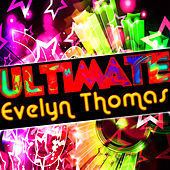 Ultimate Evelyn Thomas by Evelyn Thomas