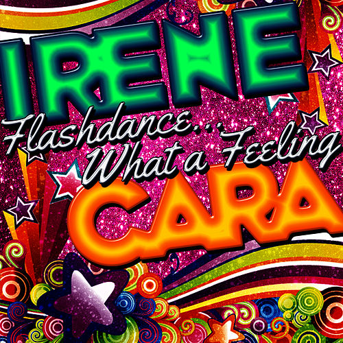 Play & Download Flashdance...What a Feeling - Single by Irene Cara | Napster