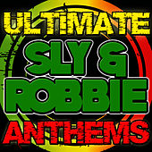 Ultimate Sly & Robbie Anthems by Sly and Robbie